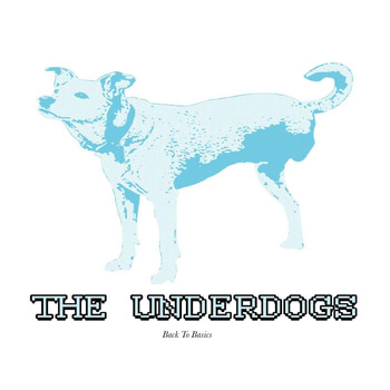 The Underdogs - Back to Basics