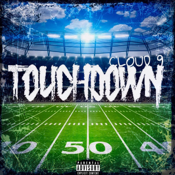 Cloud 9 - Touchdown (Explicit)