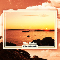 The Dodos - The Atlantic