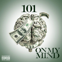 101 - Money On Mind (Explicit)