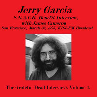 Jerry Garcia - S.N.A.C.K. Benefit Concert with James Cameron, San Francisco, March 23rd, 1975, KIOI-FM Broadcast - The Grateful Dead Interviews Volume 1 (Remastered)
