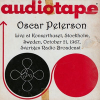 Oscar Peterson - Live At Konserthuset, Stockholm, Sweden, October 21st 1967, Sveriges Radio Broadcast (Remastered)