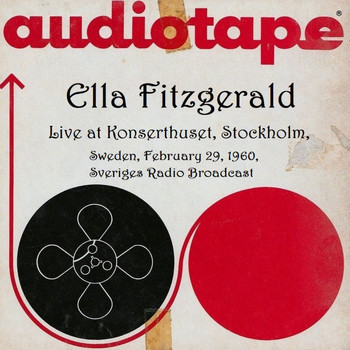 Ella Fitzgerald - Live At Konserthuset, Stockholm, Sweden, February 29th 1960, Sveriges Radio Broadcast (Remastered)