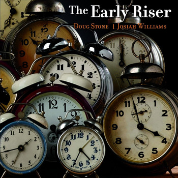 Doug Stone - The Early Riser (feat. Josiah Williams)