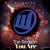 Flight74 - The Reason You Are