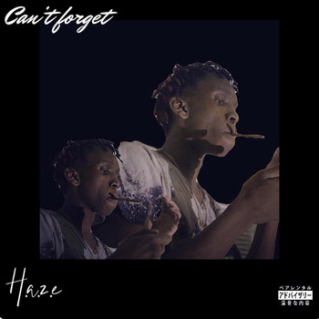imH.A.Z.E - Can't Forget ... (Explicit)