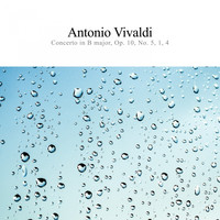 Antonio Vivaldi - Concerto in B Major, Op. 10, No. 5, 1, 4
