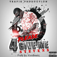 Stevens - Please 4give Me (Explicit)