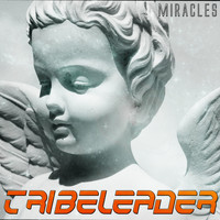 Tribeleader - Miracles
