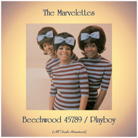 The Marvelettes - Beechwood 45789 / Playboy (All Tracks Remastered)