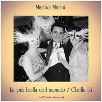 Marino Marini - La più bella del mondo / Chella llà (All Tracks Remastered)