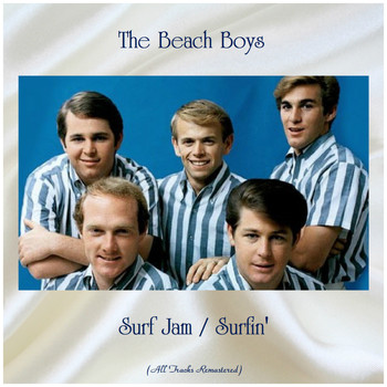 The Beach Boys - Surf Jam / Surfin' (All Tracks Remastered)
