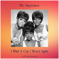 The Supremes - I Want A Guy / Never Again (All Tracks Remastered)