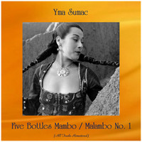 Yma Sumac - Five Bottles Mambo / Malambo No. 1 (All Tracks Remastered)