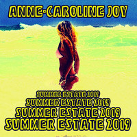 Anne-Caroline Joy - Summer Estate 2019