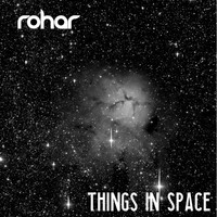 Rohar - Things In Space