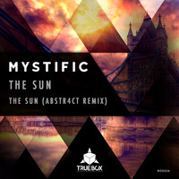 Mystific - The Sun (Abstr4ct Remix Included)