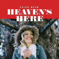 Calee Reed - Heaven's Here