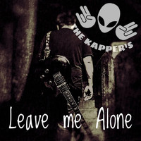 The Kapper's - Leave Me Alone