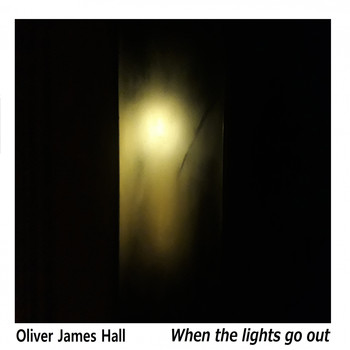 Oliver James Hall / - When The Lights Go Out