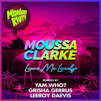 Moussa Clarke - Leave Me Lonely