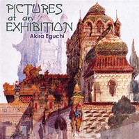 Akira Eguchi - Pictures at an Exhibition
