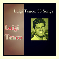 Luigi Tenco - Luigi tenco: 33 songs