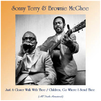 Sonny Terry & Brownie McGhee - Just A Closer Walk With Thee / Children, Go Where I Send Thee (All Tracks Remastered)