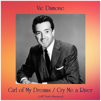 Vic Damone - Girl of My Dreams / Cry Me a River (All Tracks Remastered)