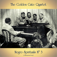 The Golden Gate Quartet - Negro Spirituals N° 3 (Remastered 2019)