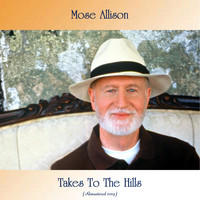 Mose Allison - Takes To The Hills (Remastered 2019)