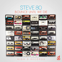 Steve 80 - Bounce Until We Die