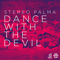 Stereo Palma - Dance with the Devil