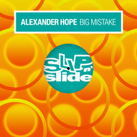 Alexander Hope - Big Mistake