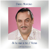 Dario Moreno - Si tu vas a rio / Viens (All Tracks Remastered)