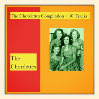 The Chordettes - The Chordettes Compilation (40 Tracks)