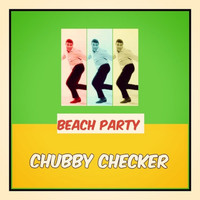Chubby Checker - Beach Party