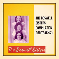 The Boswell Sisters - The Boswell Sisters Compilation (60 Tracks)