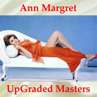 Ann Margret - UpGraded Masters (All Tracks Remastered)
