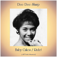 Dee Dee Sharp - Baby Cakes / Ride! (All Tracks Remastered)