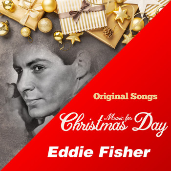 Eddie Fisher - Music for Christmas Day (Original Songs) (Original Songs)