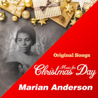Marian Anderson - Music for Christmas Day (Original Songs) (Original Songs)