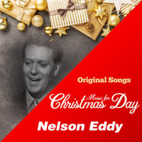Nelson Eddy - Music for Christmas Day (Original Songs)