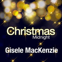 Gisele MacKenzie - Christmas Midnight