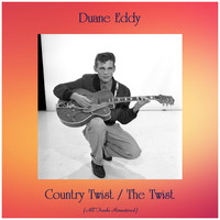 Duane Eddy - Country Twist / The Twist (Remastered 2019)