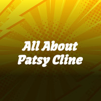 Patsy Cline - All About Patsy Cline