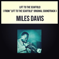 "Miles Davis - Lift to the Scaffold (From ""Lift to the Scaffold"" Original Soundtrack)"