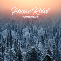 Passive Rebel - Future Dreams