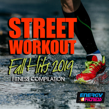 Various Artists - Street Workout Fall Hits 2019 Fitness Compilation (15 Tracks Non-Stop Mixed Compilation for Fitness & Workout)