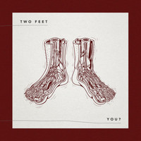 Two Feet - You?